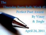 Perfect Poet Award, Week 42 - 24 April 2011
